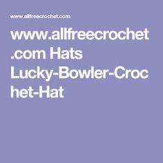 www.allfreecrochet.com Hats Lucky-Bowler-Crochet-Hat