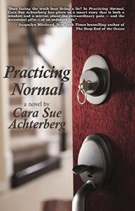 #TuesdayBookBlog #Bookreview PRACTICING NORMAL by Cara Sue Achterberg (@CaraAchterberg) A great book about the games families play and what love really is