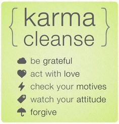 I don't believe in karma or anything else supernatural, but these are still good instructions.