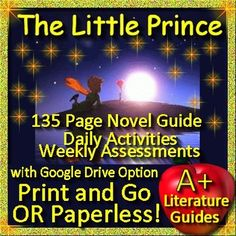 Free up your time with The Little Prince, a 135 page Common-Core aligned Complete Literature Guide/Novel Study Teaching Unit and Assessment Pack for the novel by Antoine de Saint Exupery. It can be used with or without Google Drive (Paperless OR