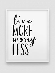 live more worry less print // motivational poster by spellandtell