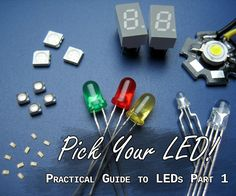 You've heard about LEDs. Chances are you've already tinkered with them. But…