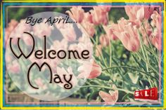 Say Goodbye April,,Welcome May :)  Just Be Ordinary!!