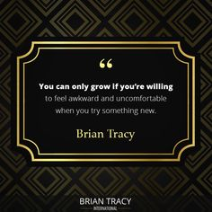 Leading Self Development Courses Motivational Quotes For Success, Inspirational Quotes, Self Development Courses, Brian Tracy Quotes, Try Something New, You Tried, Growing Your Business, Motivation Inspiration, Awkward