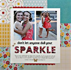 Don't Let Anyone Dull Your Sparkle Layout by Summer Fullerton featuring Jillibean Soup Sew Sweet Sunshine Soup and Adhesive Sequins