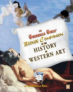 the guerrilla girls' bedside companion to the history of western art.