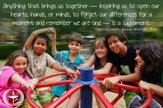"""""""Anything that brings us together - inspiring us to open our hearts, hands, or minds, to forget our differences for a moment and remember we are one - is a sacrament."""" ~Rev. Dr. Forrest Church, Unitarian Universalist minister Learn more about..."""