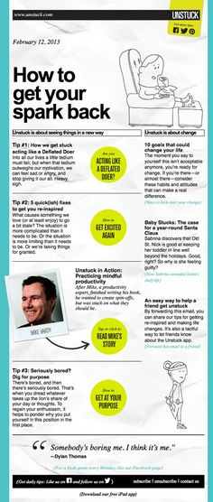 How to get re-inspired when you're stuck in a rut in the February 2013 Unstuck newsletter.