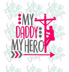 SVG DXF PNG cut file cricut silhouette cameo scrap booking My Daddy My Hero Lineman by CutMeCuteDesigns on Etsy