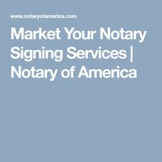 Market Your Notary Signing Services | Notary of America
