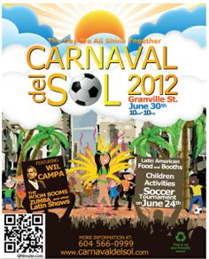 The fourth annual Carnaval del Sol, the city's premiere summer event, will be hosted on five blocks of Granville Street in downtown Vancouver on June