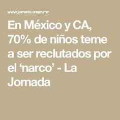 En México y CA, 70% de niños teme a ser reclutados por el 'narco' - La Jornada
