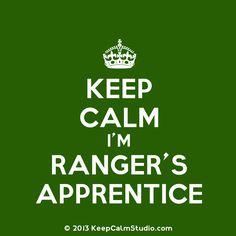 keep calm Im the rangers apprentice - Google Search