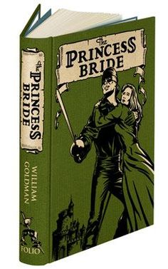 The Princess Bride book - Folio Society Edition. I am currently now contemplating this.