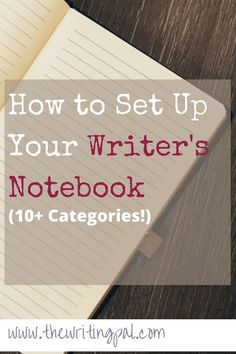 How to Set Up Your Writer's Notebook: A writer's notebook is an essential and helpful asset for any writer. Use this post to get your writer's notebook set up and off to a good start!