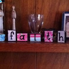 """Wooden blocks I painted and mod podged """"faith"""""""
