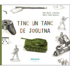 AKIARA BOOKS - Tinc un tanc de joguina (Tapa dura) Conte, Books, Marti, Anton, Barcelona, Products, World, Libros, Graphic Projects