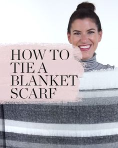 Want to learn how to tie a blanket scarf? Save this pin and wear this chic scarf style all season long.