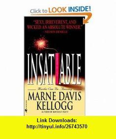 Insatiable (9780553581690) Marne Davis Kellogg , ISBN-10: 0553581694  , ISBN-13: 978-0553581690 ,  , tutorials , pdf , ebook , torrent , downloads , rapidshare , filesonic , hotfile , megaupload , fileserve