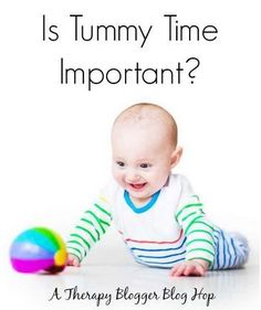 PT Corner: Tummy Time – More Than Just a Buzz Word (A Blog Hop) - pinned by @PediaStaff – Please Visit ht.ly/63sNt for all our ped therapy, school & special ed pins