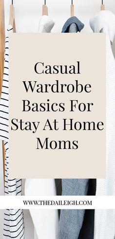 Fall Wardrobe Basics, Winter Wardrobe Essentials, Capsule Wardrobe Essentials, Mom Wardrobe, Build A Wardrobe, Professional Wardrobe, Summer Outfits For Moms, Casual Outfits For Moms, Mom Outfits