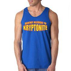 Definitely Allergic to Kryptonite Tank