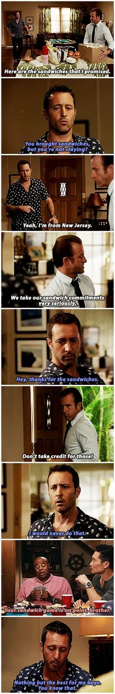 Danny and Steve on Hawaii Five-0 #sandwiches. I am from Jersey, so this line made me laugh!
