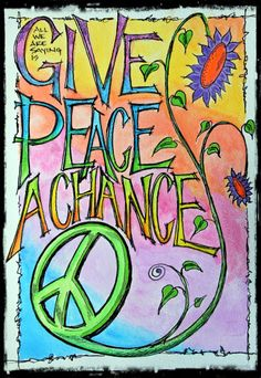 give peace a chance.Willowing and Friends I am also sending it into the universe to my daughter Ashlie! She has already found peace but you can always pass it to another! Hippie Peace, Happy Hippie, Hippie Love, Hippie Style, Hippie Chick, Boho Style, Peace Poster, Peace Sign Art, Peace Signs
