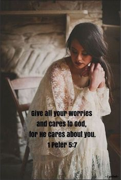 ♥Give all your worries and cares to God, for He cares about you. 1 Peter 5:7