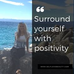 Surround yourself with positivity http://www.selflovebeauty.com/2016/12/5-things-sensitive-person-know/