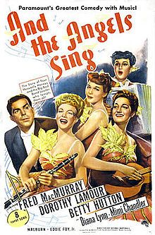 And the Angels Sing. Dorothy Lamour, Betty Hutton, Fred MacMurray, Diana Lynn, Eddie Foy, Jr. Directed by George Marshall. 1944