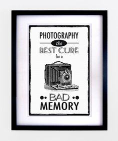 Seriously this is why I became a photographer.......with a 14% memory....it's the only way I can remember ~ Vintage Photography Quote Print by oflifeandlemons on Etsy, $16.00