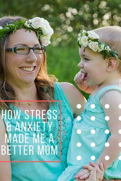 How Stress and Anxiety Made Me a Better Mom