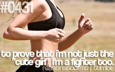 Runner Things Reasons to be fit To prove that I'm not just the cute girl, I'm a fighter too. Motivation Inspiration, Fitness Inspiration, Up Girl, Nice Girl, I Work Out, Fitness Quotes, How To Stay Motivated, Get In Shape, Just Do It