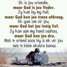 Ek is jou vriendin, maar God is jou vader. Classroom Expectations, Afrikaanse Quotes, Christian Messages, Christian Faith, Biblical Inspiration, Sweet Words, Gods Promises, Bible Lessons, Sign Quotes