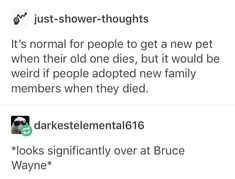 Actually this was a tradition for some Native American tribes! I forget which one, but when a family member died the people took in someone who had lost their own family. That way, fewer people were left behind in sadness!