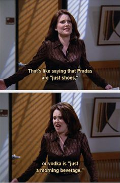 Never let societal norms dictate your drinking habits. | 25 Ways To Live Life Like Karen Walker