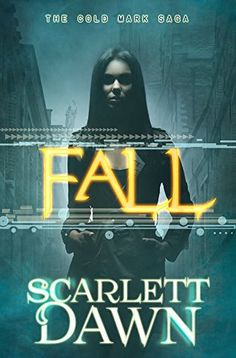 Fall by Scarlett Dawn What a completely ridiculous story.  1 world-building what world-building star.  0 science in the science fiction.