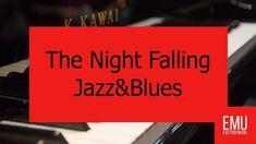 The Night Falling Jazz Blues