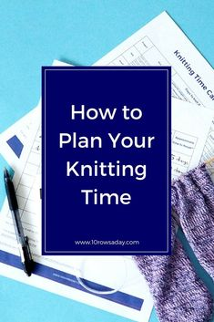 How to plan your knitting time | 10 rows a day