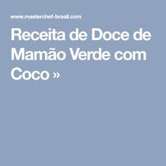 Receita de Doce de Mamão Verde com Coco »