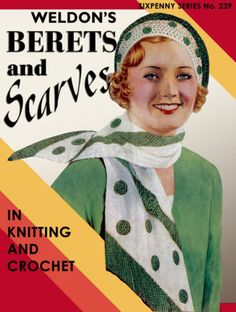 Weldon's 6D #239 c.1930's Vintage Berets & Scarf Patterns in Knitting & Crochet