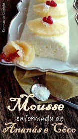 cromas da cozinha: Mousse enformada de Ananás e Côco ... |Light|