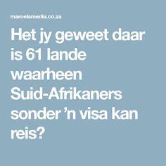 Het jy geweet daar is 61 lande waarheen Suid-Afrikaners sonder 'n visa kan reis? Is 61, Places, Rice, Lugares