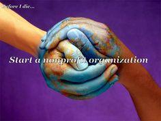 Start a nonprofit organization.