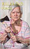 Free Kindle Book -   Killer Old Hags Check more at http://www.free-kindle-books-4u.com/biographies-memoirsfree-killer-old-hags/