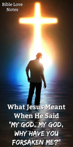 I was deeply troubled. If God had forsaken Jesus, what did that mean for me? Then I understood!
