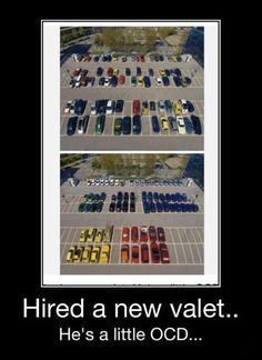 THIS WOULD BE ME! I'm SO OCD about things like this.