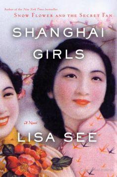 Shanghai Girls: A Novel - Lisa See - Google Books