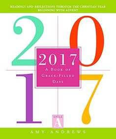2017: A Book of Grace-Filled Days - http://www.darrenblogs.com/2016/12/2017-a-book-of-grace-filled-days/